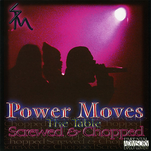 Power Moves : The Table (Chopped and Screwed) CD)