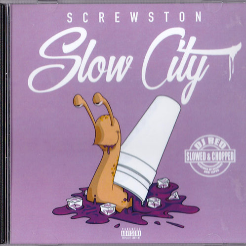 "Screwston ""Slow City"""