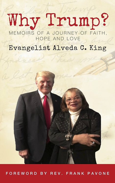 Why Trump? Memoirs of a journey of faith, hope and love. (Paperback)