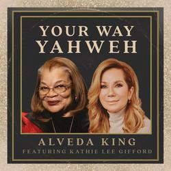 your-way-yahweh-alveda-king-kathie-lee-g