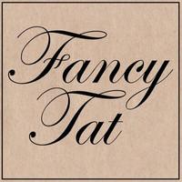 Fancy Tat