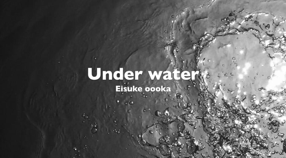 Under Water  /  EIsuke oooka