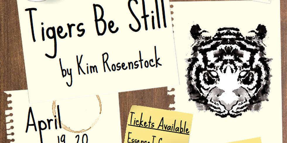 Tigers Be Still by Kim Rosenstock