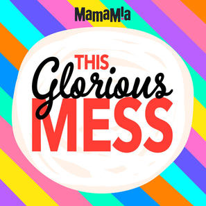 This Glorious Mess podcast