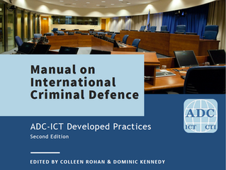 ADC-ICT Publishes Second Edition of the Manual on International Criminal Defence