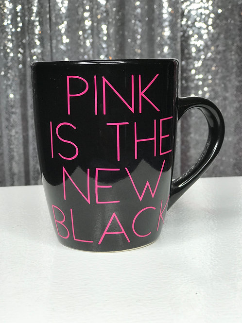 """PINK IS THE NEW BLACK""Mug"