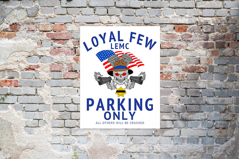 LOYAL FEW PARKING ONLY