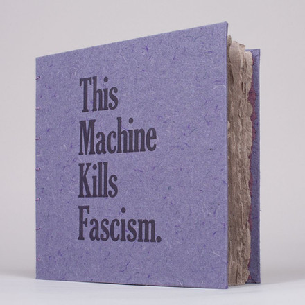 "Frank Hamrick, ""This Machine Kills Fascism,"" 2020, artist's book - letterpress relief printed on handmade paper."