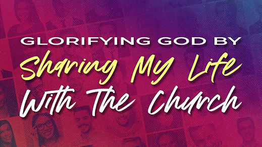 Glorifying God Sharing Life with Church
