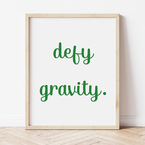 """defy gravity"" Print"