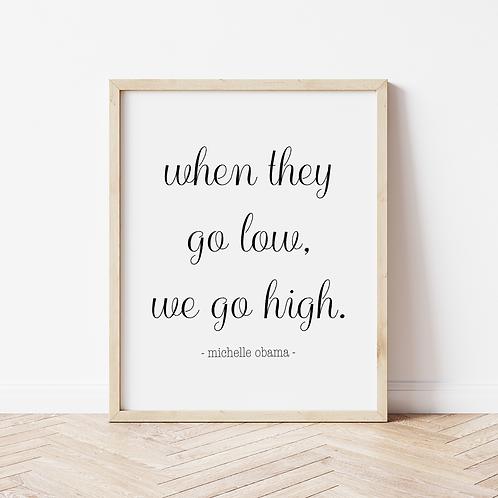 """we go high"" calligraphy print"