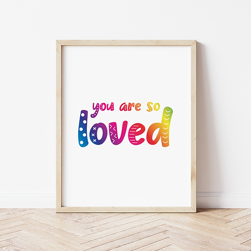 """""""you are so loved"""" Print"""