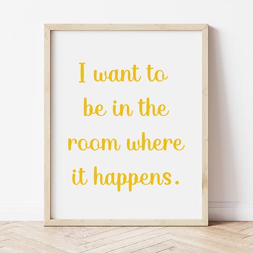 """the room where it happens"" Print"