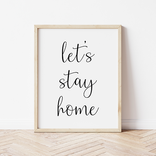 """""""let's stay home"""" Print"""