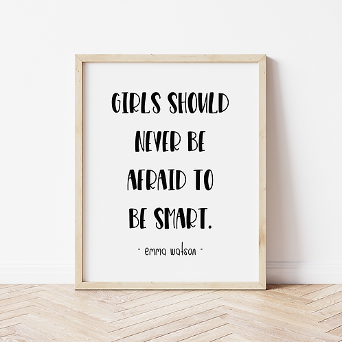"""""""girls should never be afraid to be smart"""" bold print"""