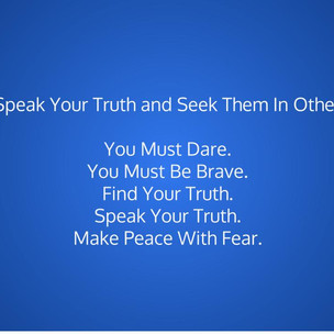 Power of Truth And Embracing The Fear To Welcome Love To Your Heart