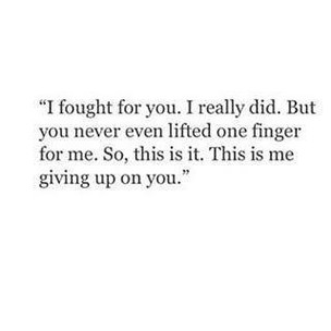 I fought for you, And learned about me...