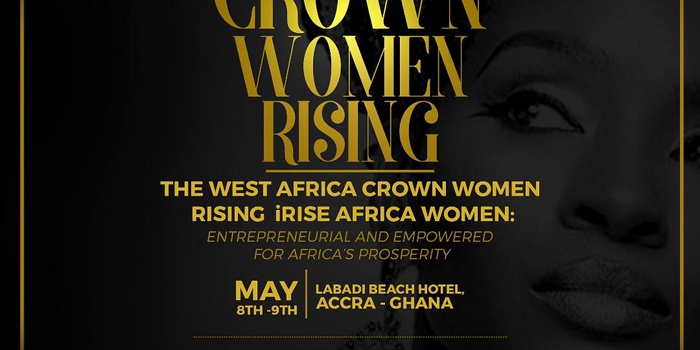 The West Africa Crown Women Rising iRise Africa Women Conference.