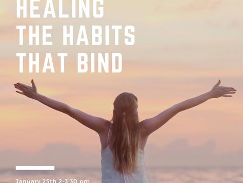 Healing the Habits That Bind