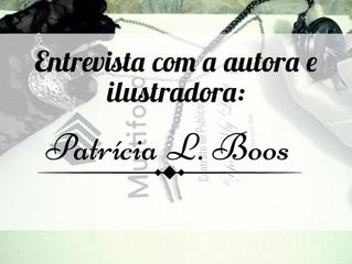 Entrevista com a Autora e Ilustradora - Patrícia L. Boos