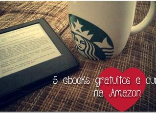 Cinco Ebooks Gratuitos (e curtinhos) para baixar na Amazon!
