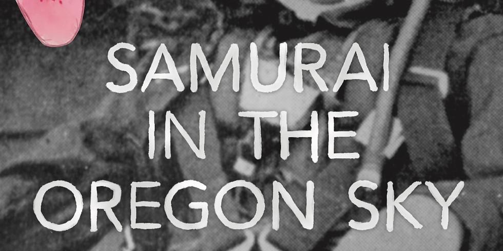 Samurai in the Oregon Sky with Ilana Sol