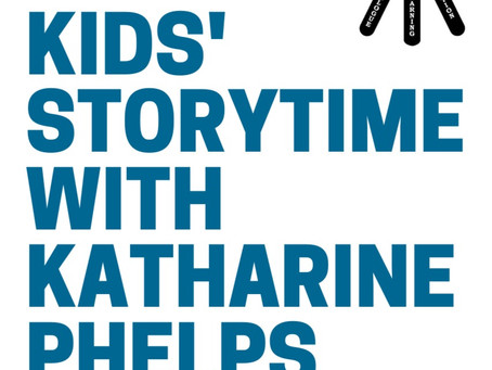 Kids' Storytime with Katharine Phelps: May 3, 2021