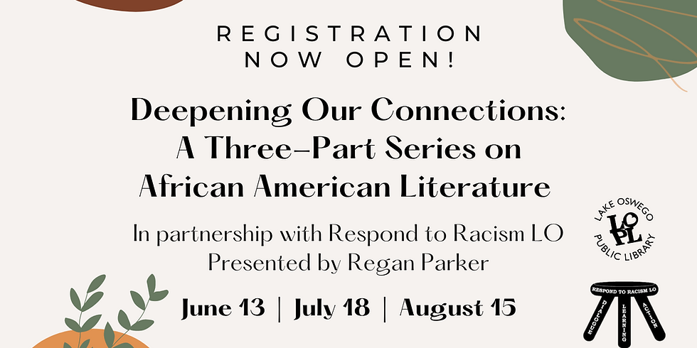 Deepening Our Connections: A 3-Part Series on African American Literature | Part 1