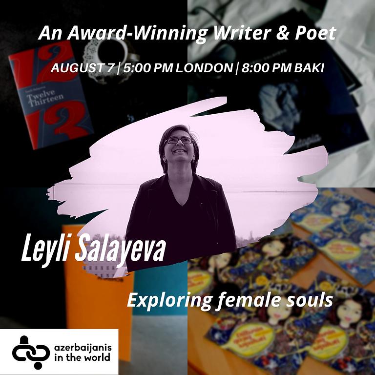 Leyli Salayeva - An Award-Winning Writer & Poet