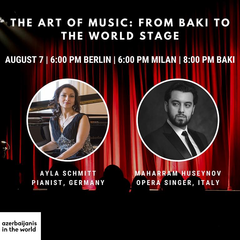Ayla Schmitt & Maharram Huseynov - The Art of Music: From Baki to the World Stage