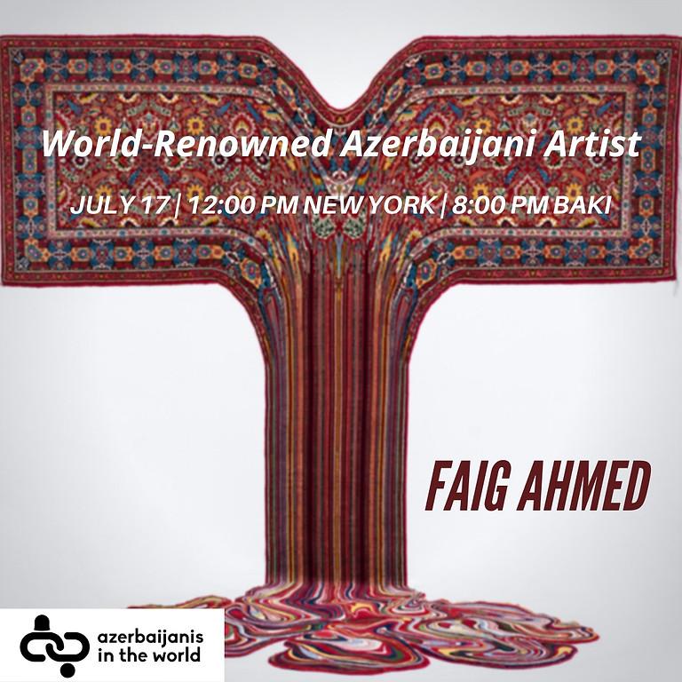Faig Ahmed: World-Renowned Azerbaijani Artist