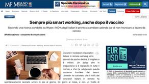 Mio articolo su Milano Finanza, si parla di Smart Working post Covid. Una nuova era è iniziata.