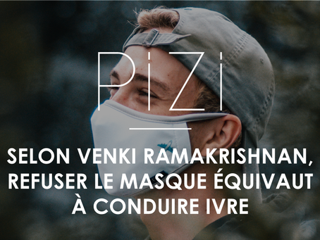 Selon Venki Ramakrishnan, refuser le masque équivaut à conduire ivre
