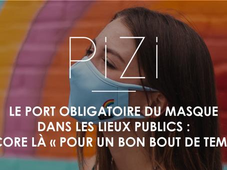 Le port obligatoire du masque dans les lieux publics : encore là « pour un bon bout de temps »