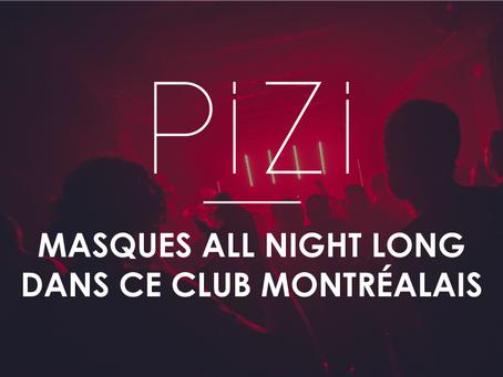 Masques all night long dans ce club Montréalais