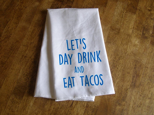 Day Drinking and Tacos Kitchen Towel