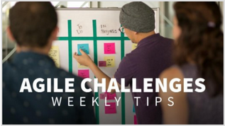 Agile Challenges Weekly Tips