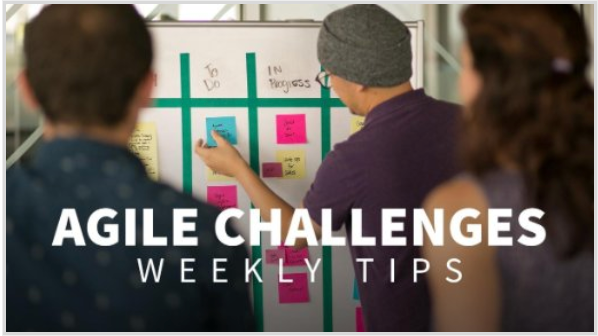 Agile Challenges Weekly Tips