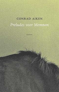 Conrad Aiken, Preludes voor Memnon voork
