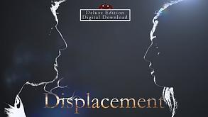 Displacement Deluxe Edition Deigital Download