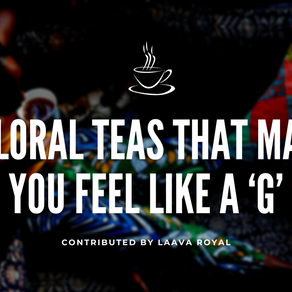 7 Floral Teas That Make You Feel Like A 'G'