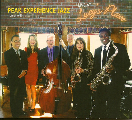"PEAK EXPERIENCE JAZZ ""Live at Lucy's Place"""