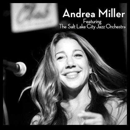 ANDREA MILLER & THE SLC JAZZ ORCHESTRA EP (Download)