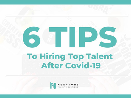 6 Tips to Hiring Top Talents After Covid-19
