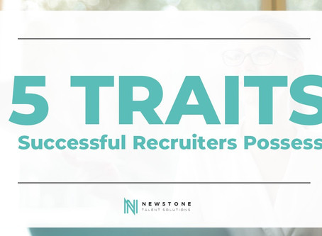 5 Traits Successful Recruiters Possess