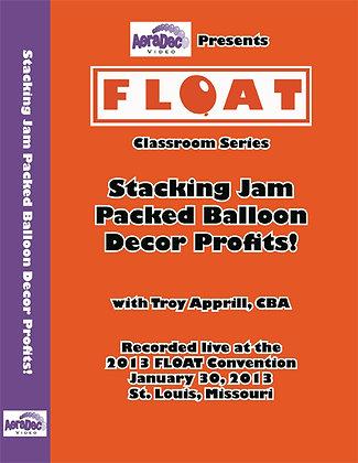Stacking Jam Packed Balloon Decor Profits
