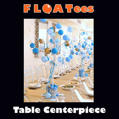 Table Centerpiece FLOATEE Entry Fee
