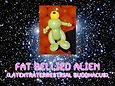 Fat Bellied Alien - SOT.jpg