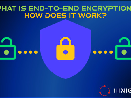 End To End Encryption: What Is It, How Does It Work, And, When To Use It?