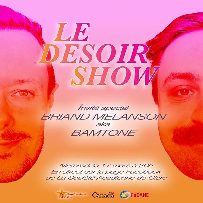 Le Desoir show